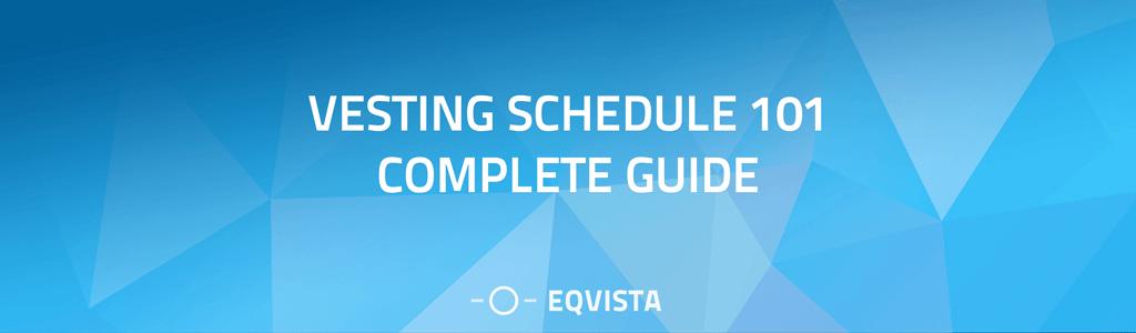 Vesting Schedule 101 Guide