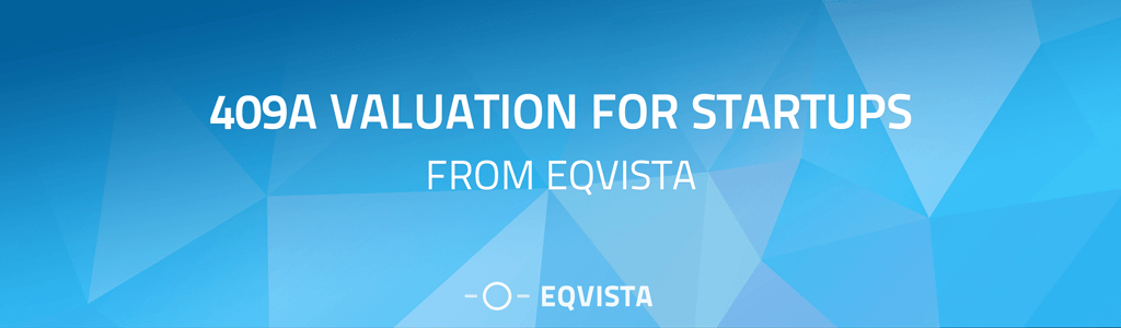 409a Valuation for Startups from Eqvista