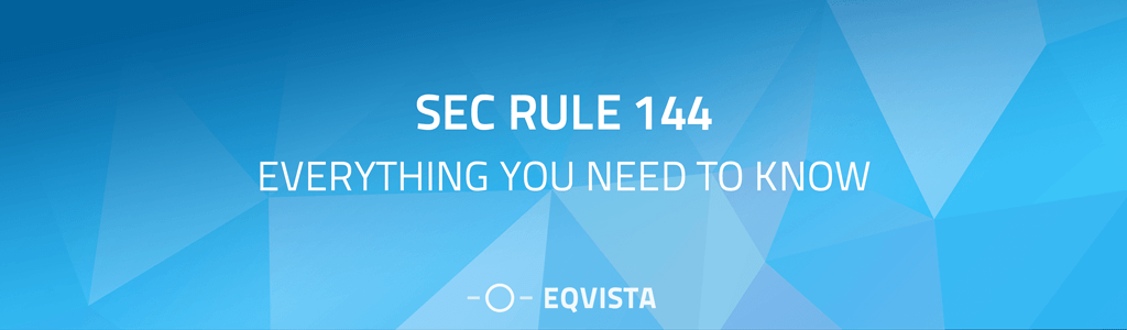 SEC Rule 144: Everything You Need to Know
