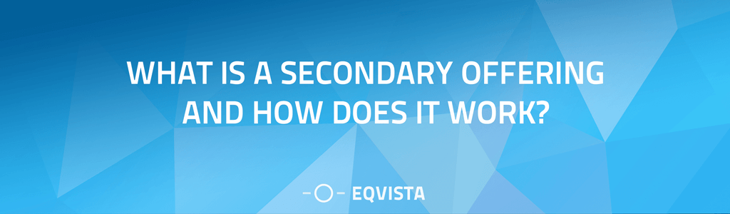 What is a Secondary Offering and How does it work?