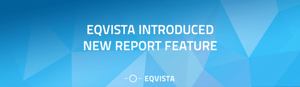 Eqvista Introduced New Report Feature