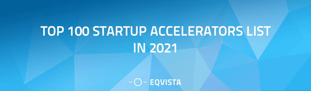 Top 100 Startup Accelerators