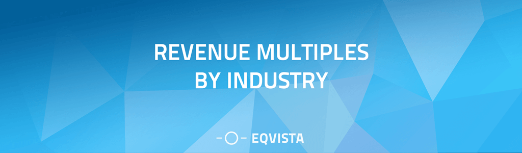 Revenue Multiples by Industry