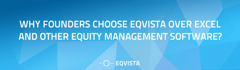 Founders choose Eqvista over Excel and Other Equity Management Software