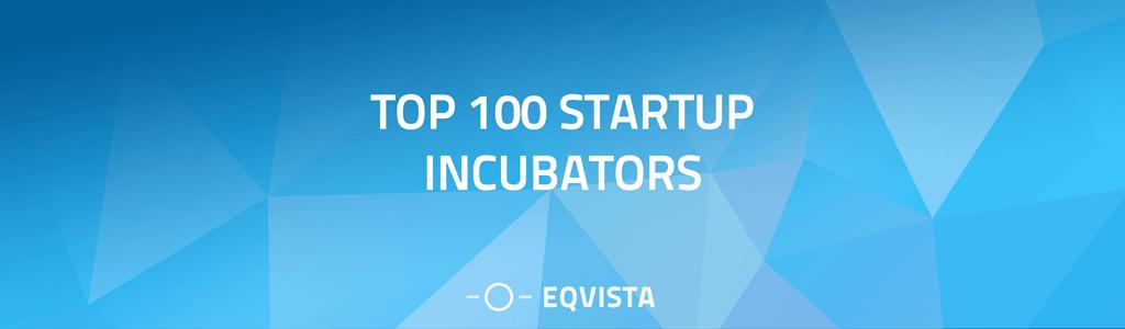 Top 100 Startup Incubators